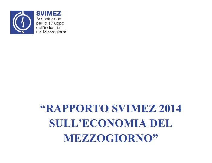 Valutazioni sul rapporto SVIMEZ 2014